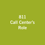 811 Call Center's Role
