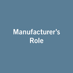 Manufacturer's Role
