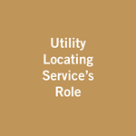 Utility Locating Service's Role