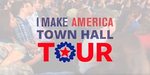 Final Stop for the I Make America Town Hall Tour to Focus on Trade