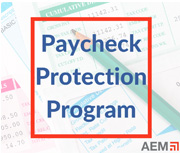 AEM Advocacy Helps Get More Funds Added to PPP, Urges Congress to Do More